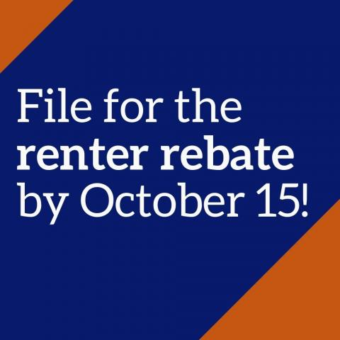 Graphic that says: File for the renter rebate by October 15!